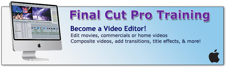 Final Cut Pro Training in Los Angeles or Live Online