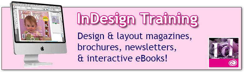 InDesign Training in Los Angeles | Learn Desktop Publishing, design page layouts for magazines, brochures, newsletters