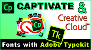 Creative Fonts with Adobe Typekit, Captivate and the Creative Cloud